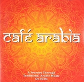 Café Arabia : a journey through traditional Arabic music