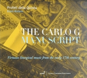 The Carlo G manuscript : virtuoso liturgical music from the early 17th century
