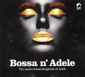 Bossa n' Adele : The electro-bossa songbook of Adele