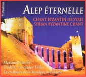 Alep éternelle : Chant byzantin de Syrie