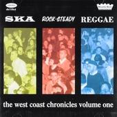 Ska rocksteady reggae : The west coast chronicles. vol.1