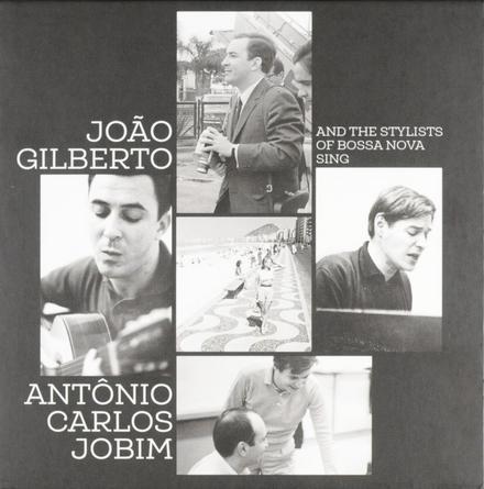 João Gilberto and the stylists of bossa nova sing Antônio Carlos Jobim