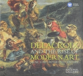 Delacroix and the rise of modern art music & art in the 19th century