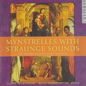Mynstrelles with straunge sounds : the earliest consort music for viols