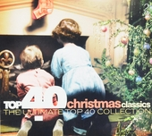 Top 40 Christmas classics : the ultimate top 40 collection