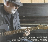 Peaceful easy feeling : The songs of Jack Tempchin