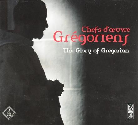 Chefs-d'oeuvre Grégoriens : The glory of Gregorian
