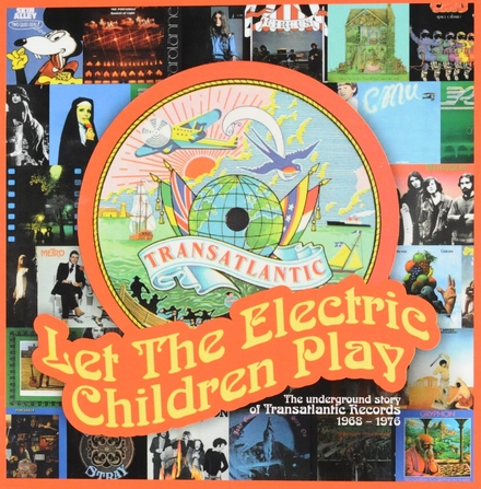 Let the electric children play : The underground story of Transatlantic Records 1968-1976