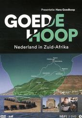 Goede hoop : Nederland in Zuid-Afrika