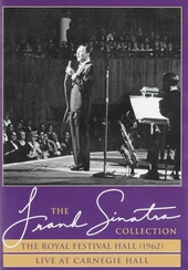 The Frank Sinatra collection : The Royal Festival Hall 1962 ; Live at Carnegie Hall