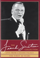 The Frank Sinatra collection : Live from Caesars Palace ; The first 40 years