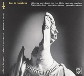 Lux in tenebris : Liturgy and devotion in 18th century Naples