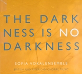 The darkness is no darkness : British and American choral music
