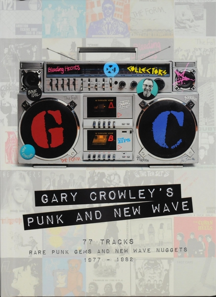 Gary Crowley's punk and new wave : 77 tracks rare punk gems and new wave nuggets 1977-1982