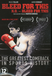 Bleed for this / written and directed by Ben Younger
