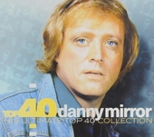 Top 40 Danny Mirror : his ultimate top 40 collection