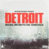 Detroit : original motion picture soundtrack