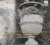 Un jardin à l'italienne : airs, cantates & madrigaux