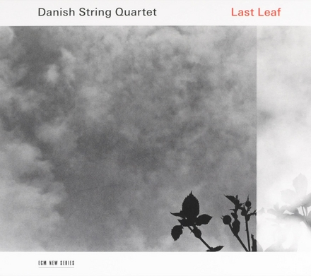Last leaf : Nordic and other folk tunes, arranged and performed by the Danish String Quartet