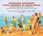 Chansons exotiques pour cabarets et music-halls
