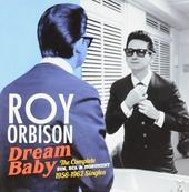 Dream baby : the complete Sun, RCA & Monument 1956-1962 singles