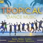 20 best of tropical dance music : salsa, samba, cumbia, lambada, calypso, merengue ...