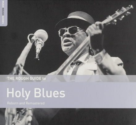 The Rough Guide to holy blues : reborn and remastered