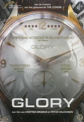 Glory / written and directed by Kristina Grozeva and Petar Valchanov