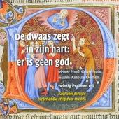 De dwaas zegt in zijn hart: er is geen god