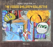 Toni Vaquer and The Voodoo Children Collective. vol.1