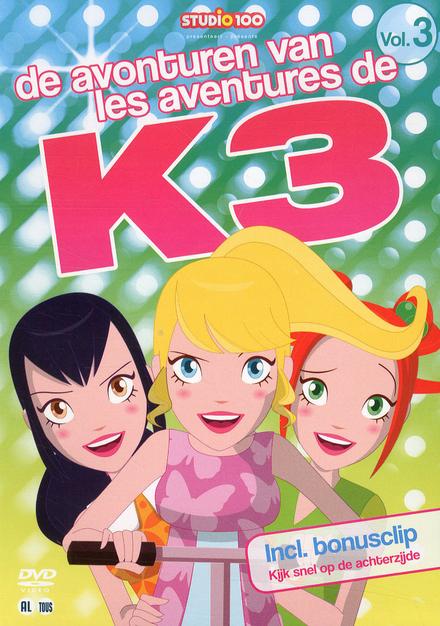 De avonturen van K3. Vol. 3
