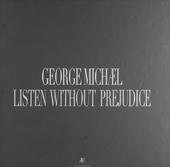 Listen without prejudice. Vol. 1