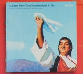 At least wave your handkerchief at me : the joys and sorrows of Southern Albanian song