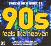 Twelve inch nineties : Feels like heaven