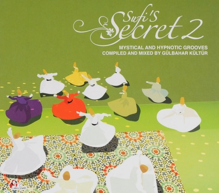 Sufi's secret : mystical and hypnotic grooves. vol.2