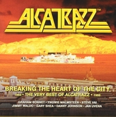 Breaking the heart of the city : The very best of Alcatrazz 1983-1986