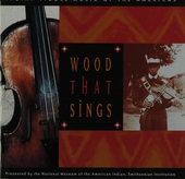 Wood that sings : Indian fiddle music of the Americas