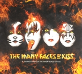 The many faces of Kiss : a journey through the inner world of Kiss