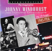 The imaginative Johnny Windhurst : His 19 finest 1945-1956