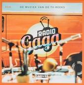 Radio Gaga : de muziek van de tv-reeks