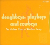 Doughboys, playboys and cowboys : The golden years of western swing