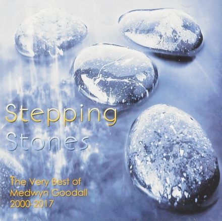 Stepping stones : the very best of Medwyn Goodall 2000-2017