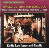 Yonder go that old black dog : Blues, spirituals and folksongs from rural Georgia