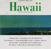 Legendary music from Hawaii : Original and authentic recordings