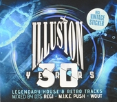 30 years Illusion : legendary house & retro tracks mixed by DJ's Regi, M.I.K.E. Push & Wout