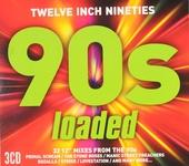 Twelve inch nineties : Loaded