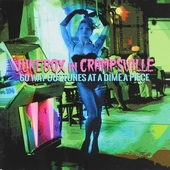Jukebox in Crampsville : 60 way out tunes at a dime a piece
