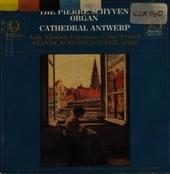 The Pierre Schyven organ Cathedral Antwerp