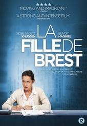 La fille de Brest / regie Emmanuelle Bercot ; scenario Emmanuelle Bercot [e.a.]