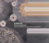 Plankton : music for an installation by Christian Sardet and Shiro Takatani